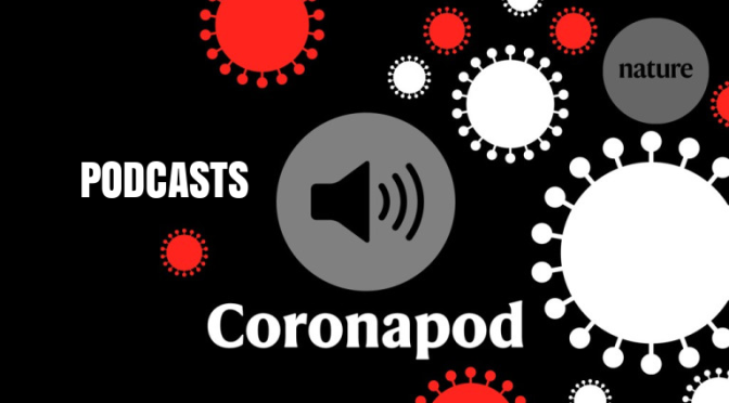 CORONAVIRUS: CONFUSING HYDROXYCHLOROQUINE STUDIES (NATURE PODCAST)