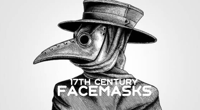 HEALTH: THE HISTORY OF FACEMASKS AND DISEASE THROUGH THE CENTURIES