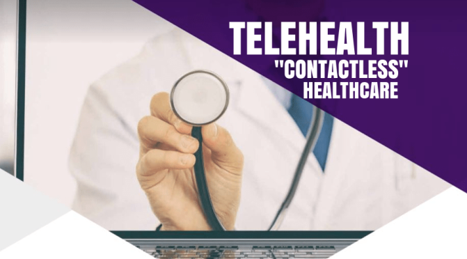 "TELEHEALTH CARE: PATIENTS CAN EXPECT EXPANDED ""CONTACTLESS EXPERIENCES"""