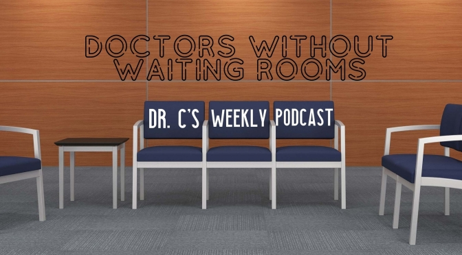 DR. C'S PODCAST: WEEKLY MEDICAL NEWS (OCT 18)