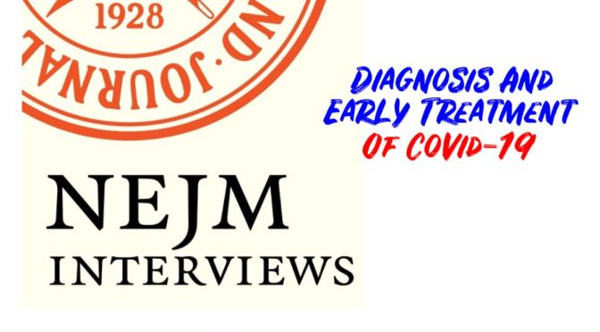 PODCAST INTERVIEWS: DIAGNOSIS AND EARLY TREATMENT OF COVID-19