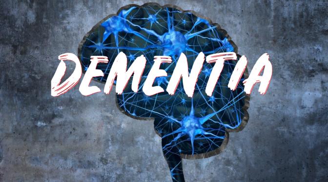 "BRAIN HEALTH: ""DEMENTIA"" – SYMPTOMS AND CONDITIONS"
