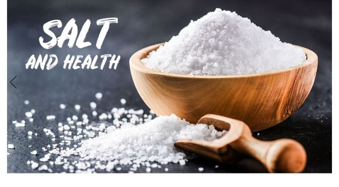 "DIETARY HEALTH: ""SALT AND THE HUMAN CONDITION"""