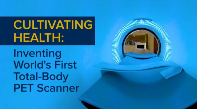 NEW MEDICAL TECHNOLOGY: UC DAVIS SCIENTISTS INVENT WORLD'S FIRST TOTAL-BODY PET SCANNER (VIDEO)