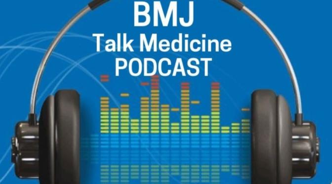 MEDICINE: 'DIABETES' – RISKS & DIAGNOSIS (BMJ PODCAST)