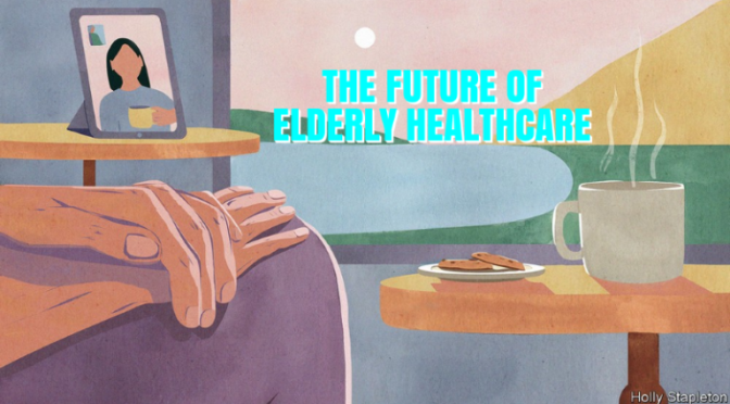 "POST COVID: ""THE FUTURE OF ELDERLY CARE' (VIDEO)"
