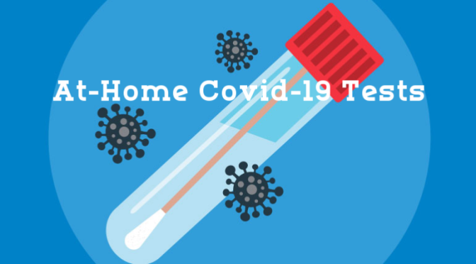 HEALTH: 'AT-HOME COVID-19 TESTS' – ON THE WAY (VIDEO)