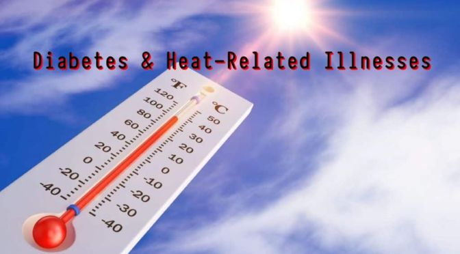 DIABETES: HOW TO AVOID HEAT-RELATED ILLNESSES