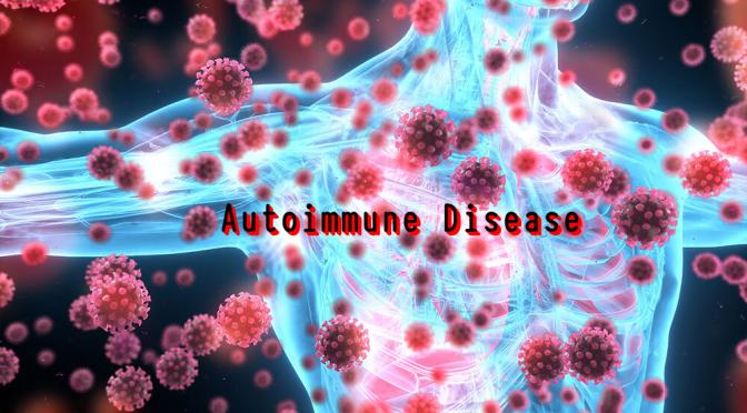 DR. C'S JOURNAL: WHAT IS AUTOIMMUNE DISEASE?